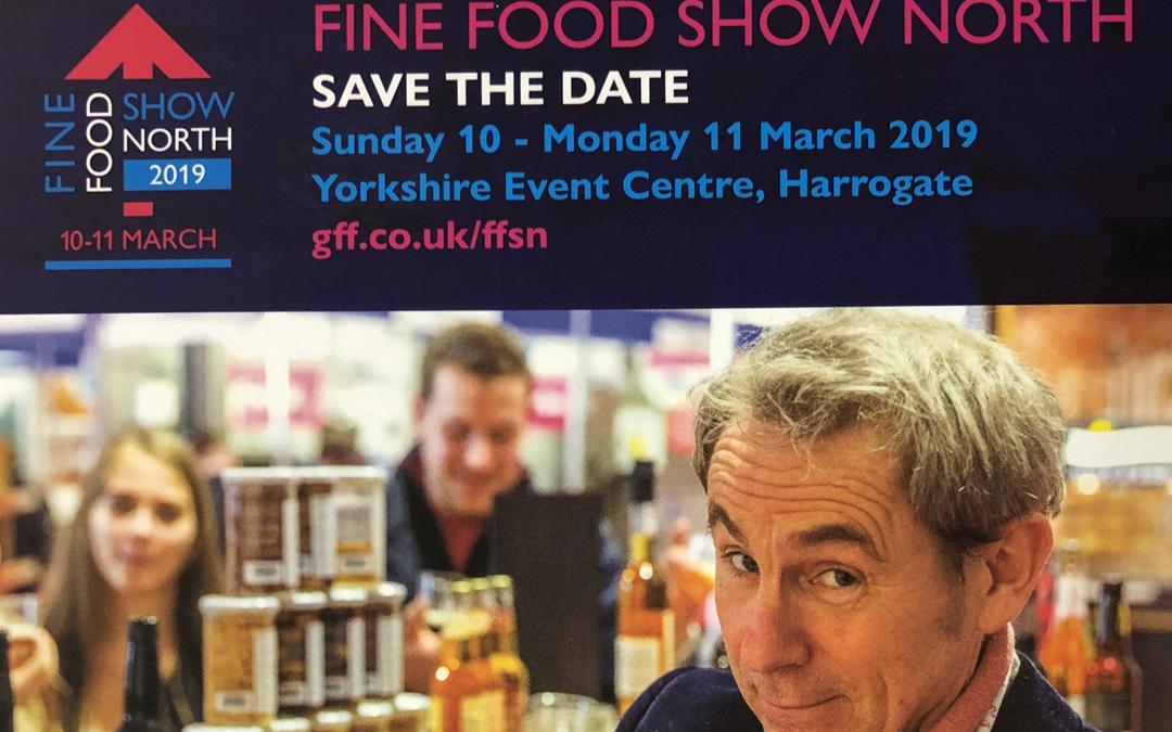 Come Say Hello: Fine Food Show 10th-11th March
